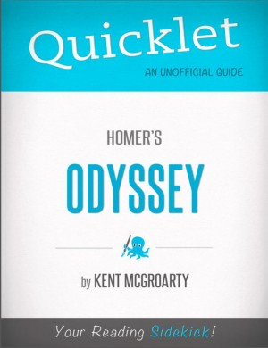 Quicklet on Homer's Odyssey (CliffsNotes-like Book Summary) by Kent  McGroarty from Vearsa in Teen Novel category