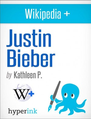 Why I Love Justin Bieber And You Should Too! by Kathleen  P. from Vearsa in Autobiography & Biography category