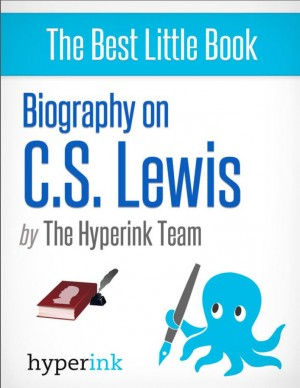 Biography on C.S. Lewis by The Hyperink Team from Vearsa in Autobiography & Biography category