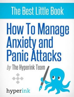 How to Manage Anxiety and  Panic Attacks by The Hyperink Team from Vearsa in General Novel category