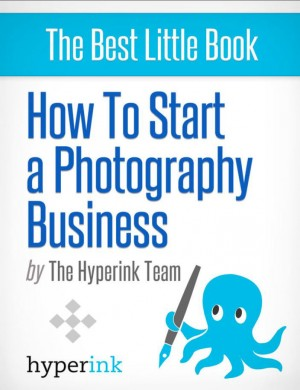 How to Start a Photography Business by Lauren  T. from Vearsa in General Novel category