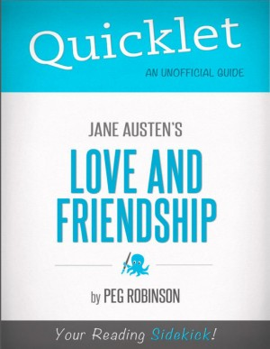 Quicklet on Jane Austen's Love and Friendship (CliffNotes-like Summary) by Dolly  Tavasieff from Vearsa in Teen Novel category