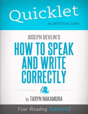 Quicklet on Joseph Devlin's How to Speak and Write Correctly by Taryn  Nakamura from Vearsa in General Novel category