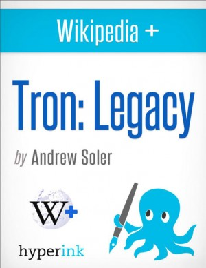 Tron: Legacy - Behind the Film by Andrew  Soler from Vearsa in Teen Novel category