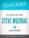 Quicklet on The Charlie Rose Show: Steve Wozniak (CliffNotes-like Summary) by Renee  Lynn Frojo from  in  category