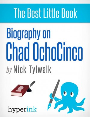 Biography on Chad Ochocinco by Nick  Tylwalk from Vearsa in Autobiography & Biography category
