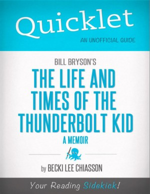 Quicklet on Bill Bryson's The Life and Times of the Thunderbolt Kid - A Memoir (CliffNotes-like Summary) by Becki  Chiasson from Vearsa in General Novel category