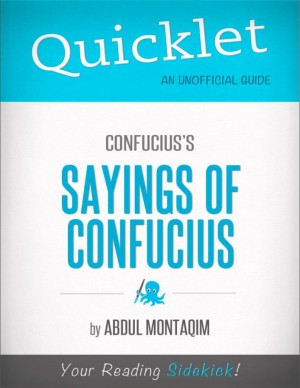 Quicklet on Confucius's The Sayings of Confucius (CliffNotes-like Summary) by Abdul  Montaqim from Vearsa in Teen Novel category