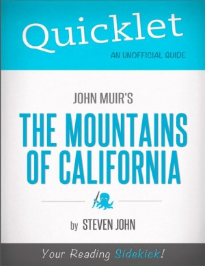 Quicklet on John Muir's The Mountains of California (CliffNotes-like Summary) by Steven  John from Vearsa in Teen Novel category