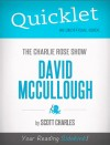 Quicklet on The Charlie Rose Show: David McCullough (CliffNotes-like Summary) by Scott Charles from  in  category