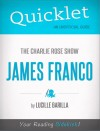Quicklet on The Charlie Rose Show: James Franco (CliffNotes-like Summary) by Lucille  Barilla from  in  category