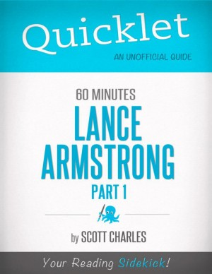 Lance Armstrong, 60 Minutes Bio, Part 1 - A Hyperink Quicklet by Scott Charles from Vearsa in Teen Novel category