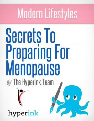 Menopause: How to Prepare for the Rest of Your Life by The Hyperink Team from Vearsa in General Novel category