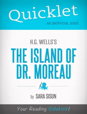 Quicklet on H.G. Wells' The Island of Dr. Moreau (CliffNotes-like Book Summary) by Mandy  Howard from Vearsa in Teen Novel category