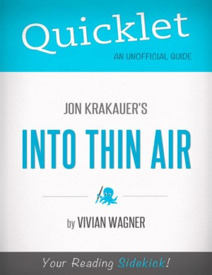 Quicklet on Jon Krakauer's Into Thin Air (CliffsNotes-like Book Summary) by Vivian  Wagner from Vearsa in Teen Novel category