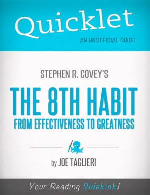 Quicklet on Stephen R. Covey's The 8th Habit: From Effectiveness to Greatness (CliffsNotes-like Book Summary) by Joseph  Taglieri from Vearsa in Teen Novel category