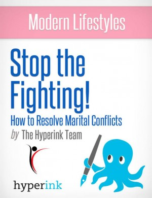 Stop the Fighting! Improve Your Marriage by Getting Past Conflict (Sex, Relationships) by The Hyperink Team from Vearsa in General Novel category