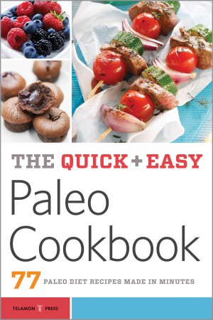 The Quick & Easy Paleo Cookbook by Telamon Press from Vearsa in Family & Health category