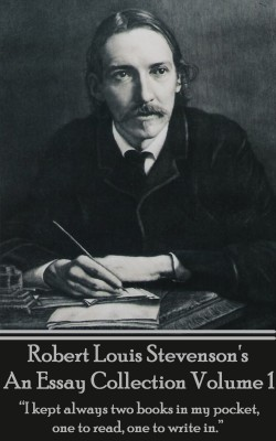 An Essay Collection, Volume 1 by Robert Louis Stevenson from Vearsa in General Academics category