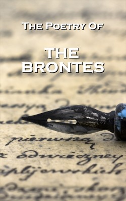 The Brontes, The Poetry Of by Charlotte Bronte from Vearsa in General Novel category