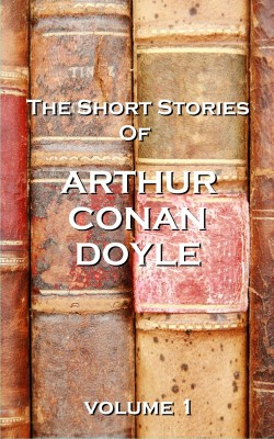 The Short Stories Of Sir Arthur Conan Doyle, Vol. 1 by Arthur Conan Doyle from Vearsa in General Novel category