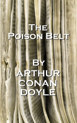 The Poison Belt, By Arthur Conan Doyle by Arthur Conan Doyle from Vearsa in General Novel category