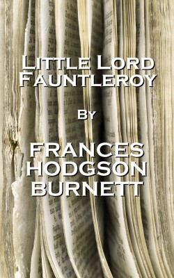 Little Lord Fauntleroy, By Frances Hodgson Burnett by Frances Hodgson Burnett from Vearsa in General Novel category