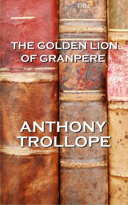 The Golden Lion Of Granpere by Anthony Trollope from Vearsa in General Novel category