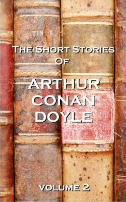 The Short Stories Of Sir Arthur Conan Doyle, Vol. 2 by Arthur Conan Doyle from Vearsa in General Novel category