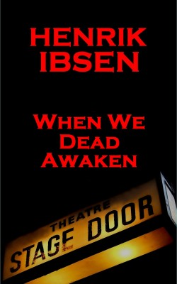 When We Dead Awaken (1899) by Henrik Ibsen from Vearsa in General Novel category