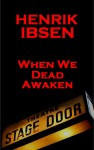 When We Dead Awaken(1899) by Henrik Ibsen from  in  category