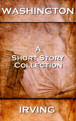 Washington Irving - A Short Story Collection by Washington Irving from Vearsa in General Novel category