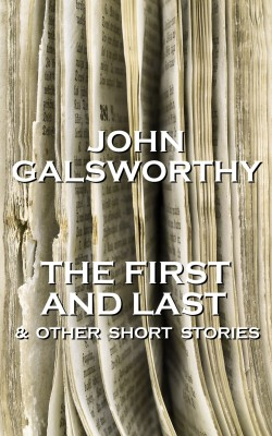 The First And Last & Other Short Stories by John Galsworthy from Vearsa in General Novel category