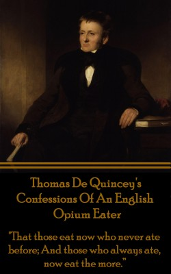 Confessions Of An English Opium Eater by Thomas De Quincey from Vearsa in Autobiography & Biography category