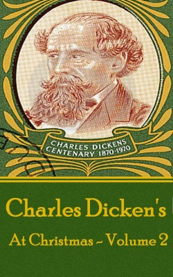 Charles Dickens - At Christmas - Volume 2 by Charles Dickens from Vearsa in General Novel category