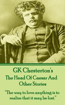 The Head Of Caesar And Other Stories by G.K. Chesterton from Vearsa in General Novel category