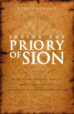 Inside the Priory of Sion: Revelations from the World's Most Secret Society - Guardians of the Bloodline of Jesus by Robert Howells Author from Vearsa in Science category