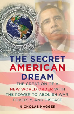 The Secret American Dream: The Creation of a New World Order with the Power to Abolish War, Poverty, and Disease by Nicholas Hagger Author from Vearsa in Politics category