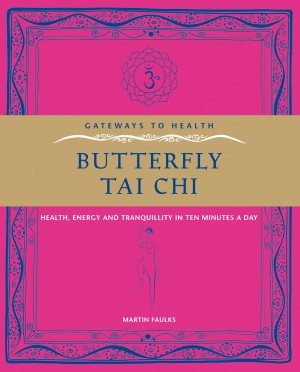 Butterfly Tai Chi - Health, Energy and Tranquillity in 10 Minutes a Day by Martin Faulks Author from Vearsa in Religion category