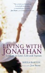 Living with Jonathan: Lessons in Love, Life and Autism by Sheila Barton Author from  in  category
