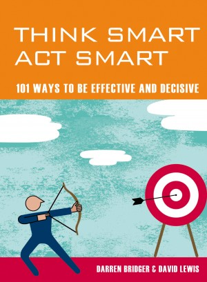Think Smart Act Smart: 101 Ways to be Effective and Decisive by Kevin Lewis from Vearsa in Lifestyle category