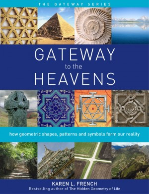 Gateway to the Heavens: How Geometric Shapes, Patterns and Symbols Form Our Reality by Karen L. French from Vearsa in Religion category