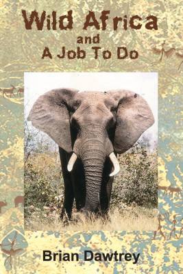 Wild Africa and A Job To Do by Brian Dawtrey from Vearsa in Autobiography & Biography category