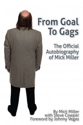 From Goal to Gags:The Official Autobiography of Mick Miller by Mick Miller from Vearsa in General Novel category