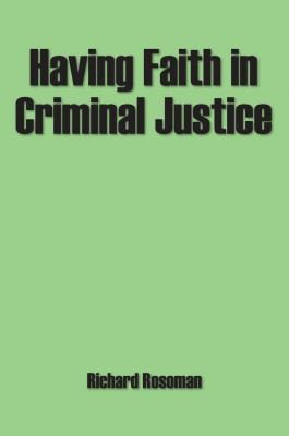 Having Faith in Criminal Justice by Richard Rosoman from Vearsa in Autobiography & Biography category