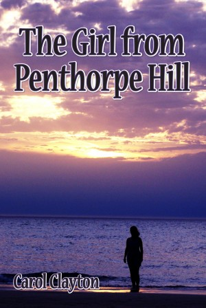 The Girl from Penthorpe Hill by Carol Clayton from Vearsa in Romance category