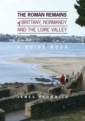 The Roman Remains of Brittany, Normandy and the Loire Valley by James Stephen Bromwich from Vearsa in Science category
