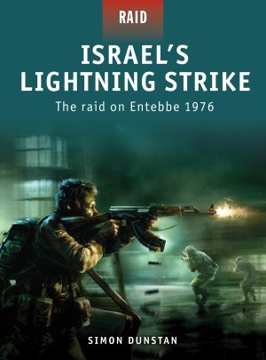 Israel's Lightning Strike - The raid on Entebbe 1976 by Simon Dunstan from Vearsa in History category