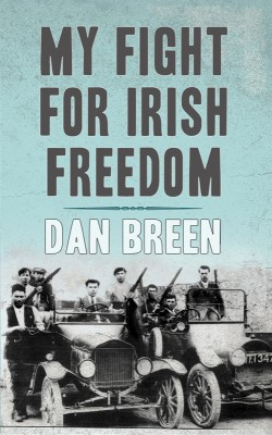 My Fight For Irish Freedom: Dan Breen's Autobiography by Dan Breen from Vearsa in History category
