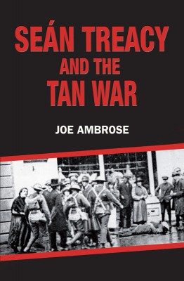 Sean Treacy and the Irish Tan War by Joe Ambrose from Vearsa in History category